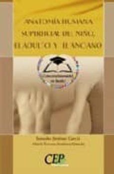 Descarga gratuita de libros de cocina italiana ANATOMIA HUMANA SUPERFICIAL DEL NIÑO, EL ADULTO Y EL ANCIANO 9788498638028 (Literatura española)