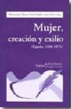 mujer, creacion y exilio (españa 1939-1975)-monica jato-sharon keefe ugalde-9788498881028