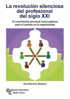 la revolución silenciosa del profesional del siglo xxi (ebook)-ana moreno romero-9788499612928