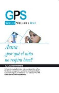 asma: por que el niño no respira bien-marta zamora pasadas-9788499765228