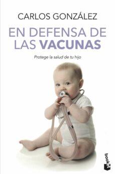 Descargar ebooks a ipad desde amazon EN DEFENSA DE LAS VACUNAS 9788499982328 (Literatura española) CHM MOBI RTF de CARLOS GONZALEZ