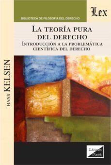 Libro de descarga gratuita de google TEORIA PURA DEL DERECHO, LA. INTRODUCCION A LA PROBLEMATICA CIENT IFICA DEL DEREC