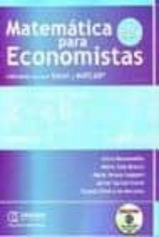 Valentifaineros20015.es Matematicas Para Economistas: Utilizando Microsoft Excel Y Matlab Incluye Cd Rom (2ª Ed.) Image
