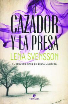 Descargar libros de google books gratis EL CAZADOR Y LA PRESA (Literatura española) 9789871568628 de LENA SVENSSON