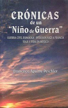 CRÓNICAS DE UN 'NIÑO DE GUERRA' - FRANCISCO AGUIRRE PESCHLER | Adahalicante.org
