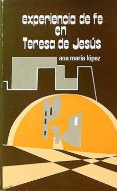 EXPERIENCIA DE FE EN TERESA DE JESÚS - ANA MARÍA LÓPEZ | Triangledh.org