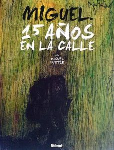 Mrnice.mx Miguel. 15 Años En La Calle Image
