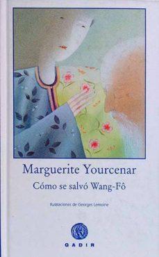 CÓMO SE SALVÓ WANG-FÔ - MARGUERITE, YOURCENAR | Adahalicante.org