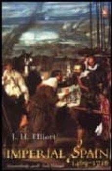imperial spain 1469-1716-j. h. elliot-9780141007038