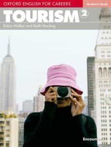 Descargar libros en línea gratis para leer OXFORD ENGLISH FOR CAREERS: TOURISM 2: STUDENT S BOOK de ROBIN WALKER 9780194551038