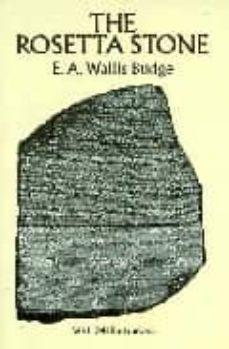 THE ROSETTA STONE - E.A. WALLIS BUDGE | Triangledh.org