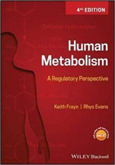 Descargador gratuito de libros electrónicos de google HUMAN METABOLISM: A REGULATORY PERSPECTIVE