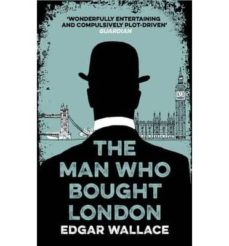the man who bought london-edgar wallace-9781843915638