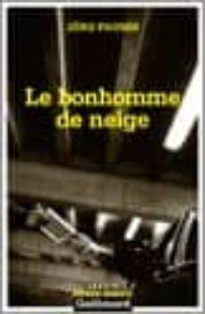 Descargar ebooks para ipod nano gratis LE BONHOMME DE NEIGE de JORG FAUSER (Literatura española)