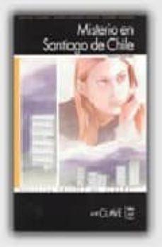 Chapultepecuno.mx Misterio En Santiago (Nivel 1) (Lecturas Jovenes Y Adultos) (Ele: Español Lengua Extranjera) Image
