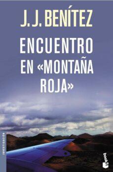 Descargas gratuitas de libros para nook. ENCUENTRO EN MONTAÑA ROJA DJVU PDF de J.J. BENITEZ in Spanish