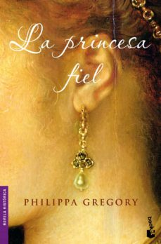 Descargando google ebooks ipad LA PRINCESA FIEL de PHILIPPA GREGORY 9788408093138 DJVU PDF