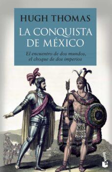 la conquista de mexico-hugh thomas-9788408136538