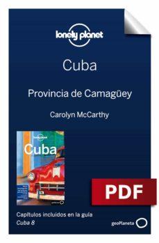 cuba 8_11. provincia de camagüey (ebook)-brendan sainsury-carolyn mccarthy-9788408198338