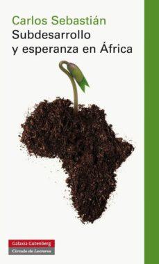 Descargar SUBDESARROLLO Y ESPERANZA EN AFRICA gratis pdf - leer online