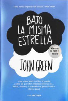 BAJO LA MISMA ESTRELLA (TAPA DURA) de JOHN GREEN   Casa