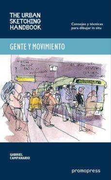 Descargar GENTE Y MOVIMIENTO: CONSEJOS Y TECNICAS PARA DIBUJAR IN SITU gratis pdf - leer online