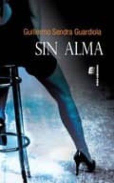 Descargar libros para ipad 1 SIN ALMA (Spanish Edition)