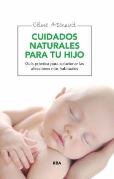 cuidados naturales para tu hijo (ebook)-celine arsenault-9788416267538