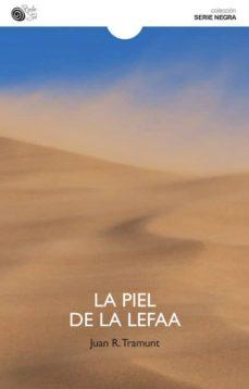 Descarga gratuita bookworm nederlands LA PIEL DE LA LEFAA (Spanish Edition) PDB de JUAN R. TRAMUNT 9788416320738
