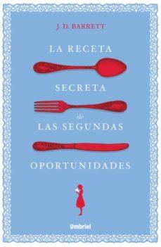 Descarga de la librería LA RECETA SECRETA DE LAS SEGUNDAS OPORTUNIDADES 9788416517138 DJVU in Spanish