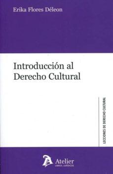 introducción al derecho cultural.-erika flores deleon-9788416652938