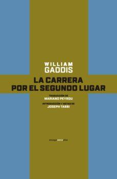 la carrera por el segundo lugar-william gaddis-9788416677238