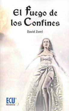 el fuego de los confines-david zorel-9788416966738