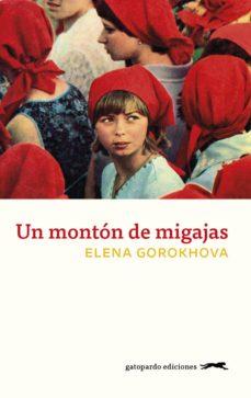 Descargas gratis de torrents de libros. UN MONTON DE MIGAJAS de ELENA GOROKHOVA