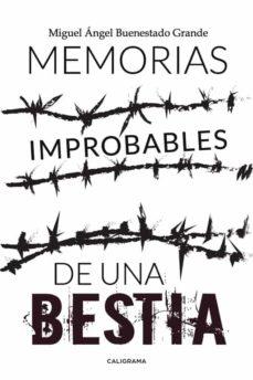 (I.B.D.) MEMORIAS IMPROBABLES DE UNA BESTIA - MIGUEL ANGEL BUENESTADO GRANDE | Triangledh.org