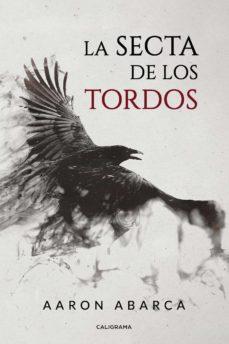 Audiolibros gratis para descargar ipod touch (I.B.D.) LA SECTA DE LOS TORDOS iBook PDF FB2 de AARON ABARCA