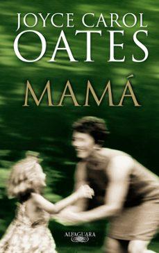 Descargar libro electrónico para teléfonos móviles MAMA  9788420472638 (Literatura española)