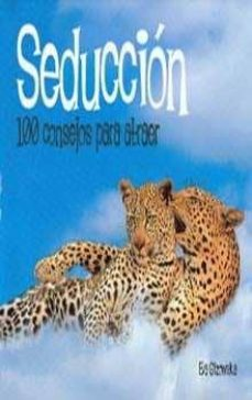 Seduccion 100 Consejos Para Atraer De Eva Gizowska Casa Del Libro