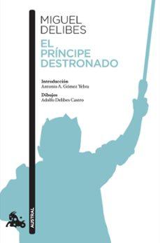 Descargas de libros en línea gratis EL PRINCIPE DESTRONADO 9788423353538 de MIGUEL DELIBES (Spanish Edition) iBook