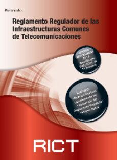 Descargar libros gratis en francés en línea REGLAMENTO REGULADOR DE LAS INFRAESTRUCTURAS COMUNES DE TELECOMUN ICACIONES. 4ª ED. de  9788428330138