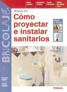 Foro descargar ebooks gratuitos COMO PROYECTAR E INSTALAR SANITARIOS (Literatura española) 9788430594238 CHM MOBI