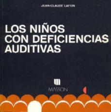 Descargador gratuito de libros electrónicos de google LOS NIÑOS CON DEFICIENCIAS AUTIVAS DJVU PDB FB2 9788431104238 de JEAN-CLAUDE LAFON (Literatura española)