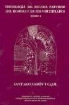Descarga los libros gratis. HISTOLOGIA DEL SISTEMA NERVIOSO DEL HOMBRE Y DE LOS VERTEBRADOS ( T. I) (Spanish Edition)