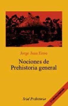 nociones de prehistoria general (3ª ed.)-jorge juan eiroa-9788434452138