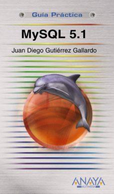 mysql 5.1 (guia practica)-juan diego gutierrez gallardo-9788441525238