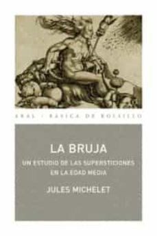 Descargar LA BRUJA: UN ESTUDIO DE LAS SUPERSTICIONES EN LA EDAD MEDIA gratis pdf - leer online