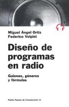 Descargar DISEÃ'O DE PROGRAMAS DE RADIO: GUIONES, GENEROS Y FORMULAS gratis pdf - leer online