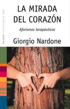 la mirada del corazon: aforismos terapeuticos-giorgio nardone-9788449321238