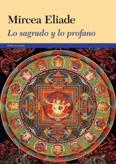 lo sagrado y lo profano-mircea eliade-9788449329838