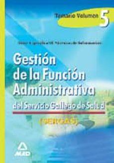 Emprende2020.es Gestion De La Funcion Adminstrativa Del Servicio Gallego De Salud . Temario. Vol. V (Sistemas De Informacion) Image